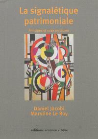 La signalétique patrimoniale : principes et mise en oeuvre