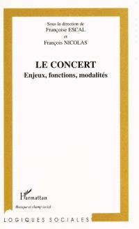 Le concert : enjeux, fonctions, modalités