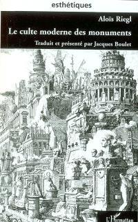 Le culte moderne des monuments : sa nature, son origine