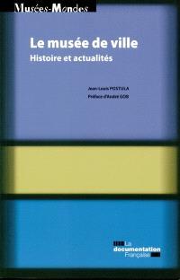 Le musée de ville : histoire et actualités