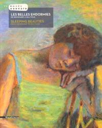 Les belles endormies : de Bonnard à Balthus = Sleeping beauties : from Bonnard to Balthus