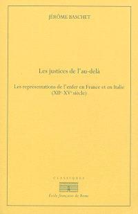 Les justices de l'au-delà : les représentations de l'enfer en France et en Italie (XIIe-XVe siècle)