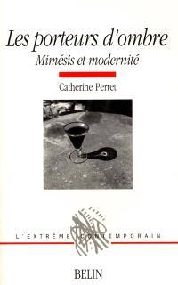 Les porteurs d'ombre : mimésis et modernité