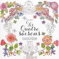 Les quatre saisons : carnet de coloriage & promenade antistress