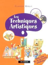 Les techniques artistiques : de la connaissance au savoir-faire