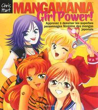 Manga mania girl power ! : apprenez à dessiner les superbes personnages féminins des mangas japonais
