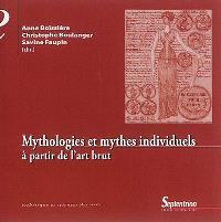 Mythologies et mythes individuels : à partir de l'art brut