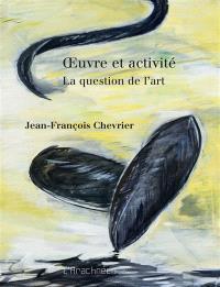 Oeuvre et activité : la question de l'art