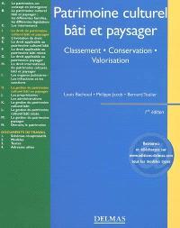 Patrimoine culturel, bâti et paysager : classement, conservation, valorisation