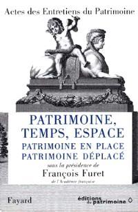 Patrimoine, temps, espace : patrimoine en place, patrimoine déplacé