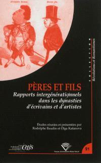 Pères et fils : rapports intergénérationnels dans les dynasties d'écrivains et d'artistes