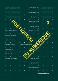 Poétiques du numérique. Volume 3, Imaginaire et scènes nouvelles des villes