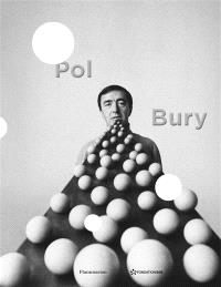 Pol Bury : instants donnés : 50 ans de sculpture = Pol Bury : moments in time : 50 years of sculpture