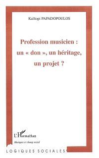 Profession musicien : un don, un héritage, un projet ?