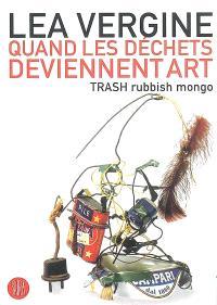 Quand les déchets deviennent art : trash rubbish mongo
