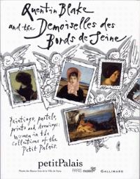 Quentin Blake and the demoiselles des bords de Seine : paintings, pastels, prints and drawings : women in the collections of the Petit Palais