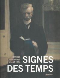 Signes des temps : oeuvres visionnaires d'avant 1914