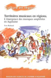 Territoires musicaux en région : l'émergence des musiques amplifiées en Aquitaine