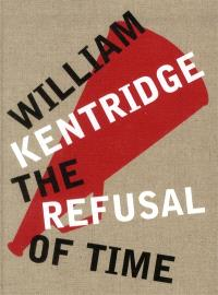 The refusal of time : William Kentridge