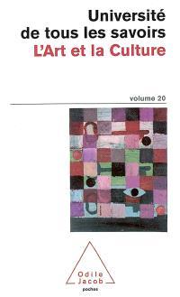 Université de tous les savoirs. Volume 20, L'art et la culture