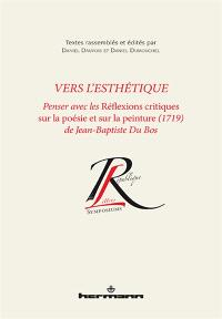 Vers l'esthétique : penser avec les Réflexions critiques sur la poésie et sur la peinture (1719) de Jean-Baptiste Du Bos
