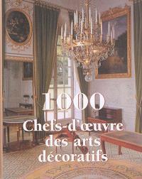 1.000 chefs-d'oeuvre des arts décoratifs