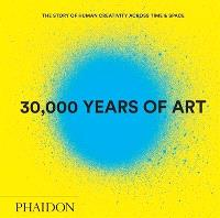 30.000 years of art : the story of human creativity across time and space