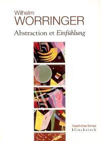 Abstraction et Einfühlung : contribution à la psychologie du style