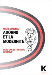 Adorno et la modernité : vers une esthétique négative