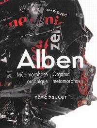 Alben, métamorphose organique = Alben, organic metamorphosis