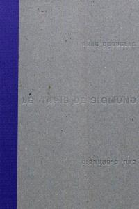 Anne Deguelle : Sigmund's rug : to sleep to dream no more