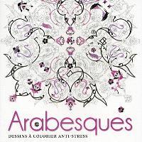 Arabesques : dessins à colorier anti-stress