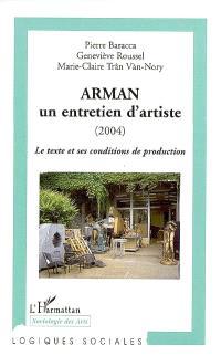 Arman : un entretien d'artiste (2004) : le texte et ses conditions de production