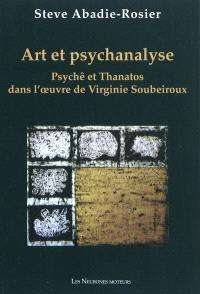 Art et psychanalyse : Psychê et Thanatos dans l'oeuvre de Virginie Soubeiroux