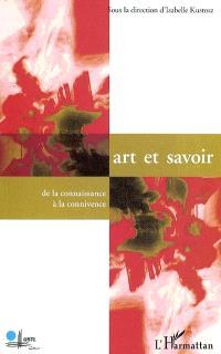Art et savoir : de la connaissance à la connivence