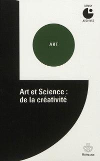 Art et science : de la créativité : colloque de Cerisy