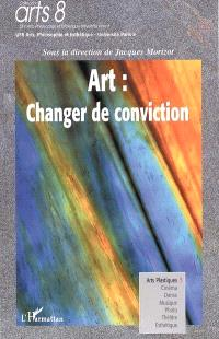 Art, changer de conviction