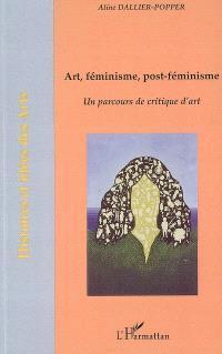 Art, féminisme, post-féminisme : un parcours de critique d'art