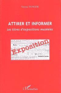 Attirer et informer : les titres d'expositions muséales