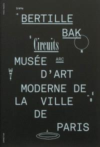 Bertille Bak : circuits : ARC-Musée d'art moderne de la Ville de Paris, 28 septembre-16 décembre 2012