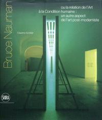 Bruce Nauman ou La relation de l'art à la condition humaine : un autre aspect de l'art post-moderniste