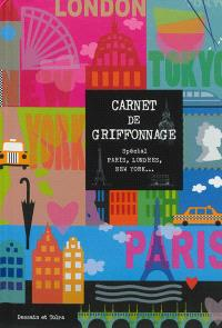Carnet de griffonnage, Spécial Paris, Londres, New York...