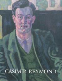 Casimir Reymond : 1893-1969 : sa vie et son oeuvre