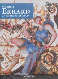 Charles Errard, ca. 1601-1689 : la noblesse du décor