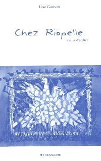 Chez Riopelle  : visites d'atelier; Trois fois passera