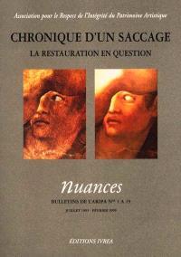 Chronique d'un saccage : la restauration en question : Nuances, bulletins de l'ARIPA de 1 à 19, juillet 1993-février 1999