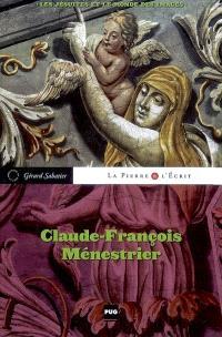 Claude-François Ménestrier : les jésuites et le monde des images