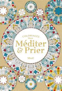 Coloriages pour méditer & prier : accompagnés de textes de la Bible, dans sa traduction officielle liturgique