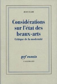Considérations sur l'état des Beaux-Arts : critique de la modernité