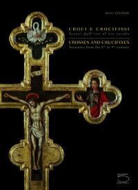 Croci e crocifissi : tesori dall'VIII al XIX secolo = Crosses and crucifixes : treasures from the 8th to 19th centuries